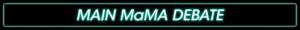 Main MaMA Debate_green